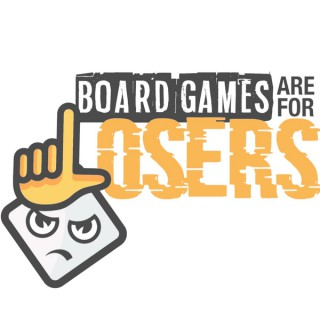 Board Games Are For Losers