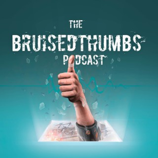 BT Cast - BruisedThumbs