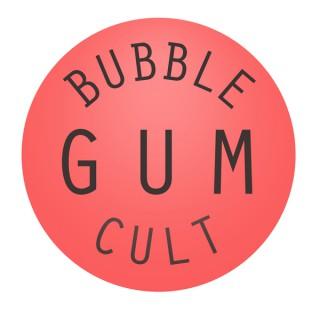 Bubble Gum Cult
