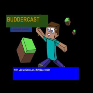 Buddercast