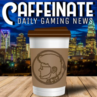 Caffeinate: Daily Gaming News
