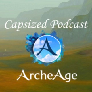 Capsized - An ArcheAge Podcast