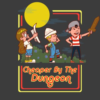 Cheaper by the Dungeon