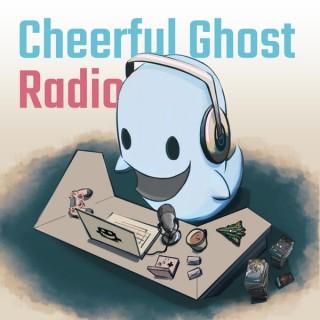 Cheerful Ghost Radio