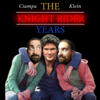 Ciampa and Klein: The Knight Rider Years