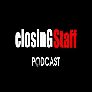Closing Staff Podcast