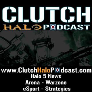 Clutch Halo Podcast