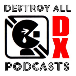 CollectionDX - Destroy All Podcasts DX