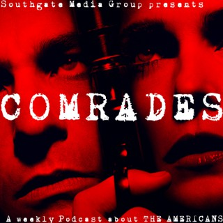 Comrades: The Americans Podcast