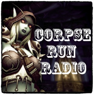 Corpse Run Radio, A World of Warcraft Podcast