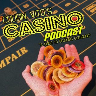 Cousin Vito's Casino Podcast