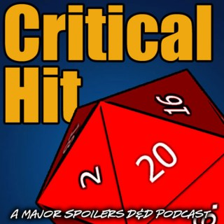 Critical Hit: A Major Spoilers RPG Podcast