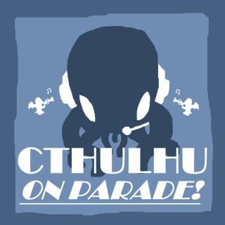 Cthulhu on Parade!