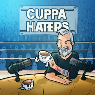 Cuppa Haters - Wrestling Podcast