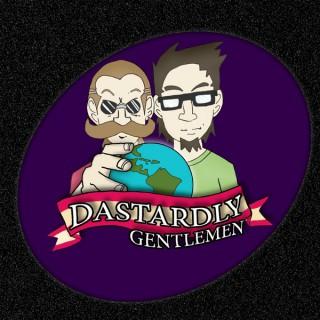 Dastardly Gentlemen