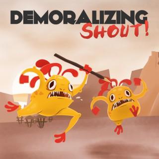 Demoralizing Shout
