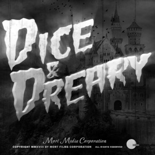 Dice and Dreary