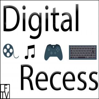 Digital Recess - Gaming, Movies, Music