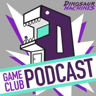 Dinosaur Machines Gameclub Podcast