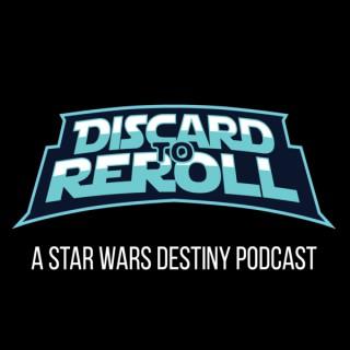Discard to Reroll - Star Wars Destiny