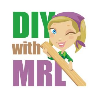 DIY with MRL