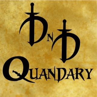 DnD Quandary
