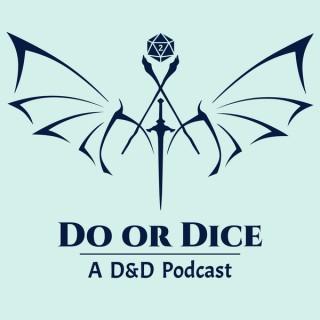 Do Or Dice: A D&D Podcast