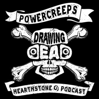 Drawing Dead Hearthstone Cast – PowerCreeps