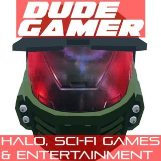 Dude Gamer - Halo, Sci-fi Games & Entertainment.