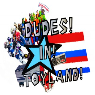 Dudes in Toyland Podcast