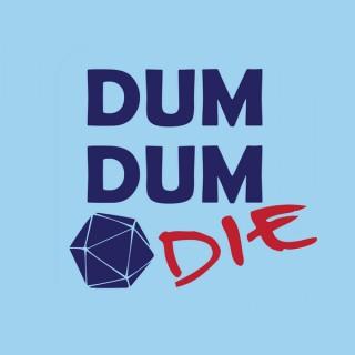 Dum Dum Die