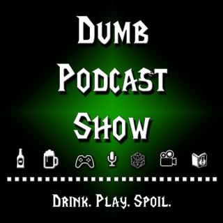Dumb podcast Show