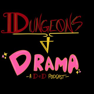 Dungeons & Drama: A D&D Podcast