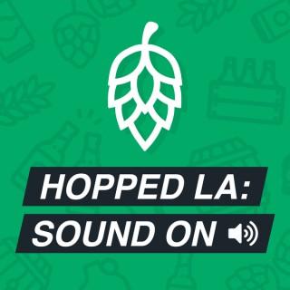 Hopped LA: Sound On