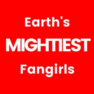 Earth's Mightiest Fangirls