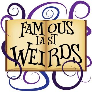 Famous Last Weirds