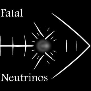 Fatal Neutrinos
