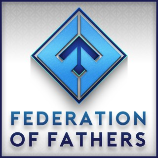 Federation of Fathers Podcast Network