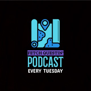 Fetch Questin' Podcast