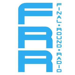 Final Round Radio