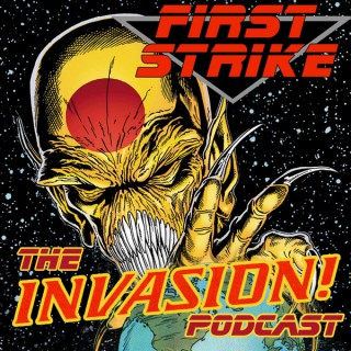 First Strike: The Invasion! Podcast
