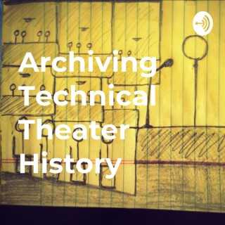 Archiving Technical Theater History