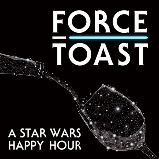 Force Toast: A Star Wars Happy Hour