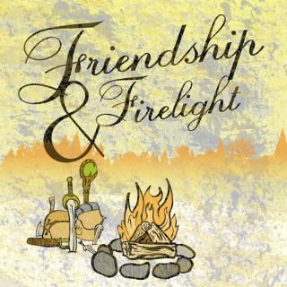 Friendship & Firelight