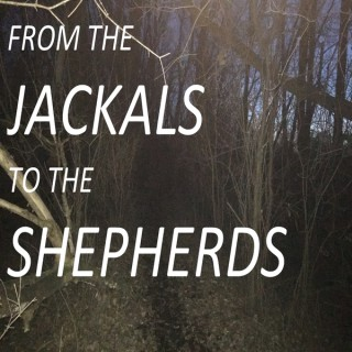 From The Jackals To The Shepherds