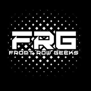 Front Row Geeks Podcast