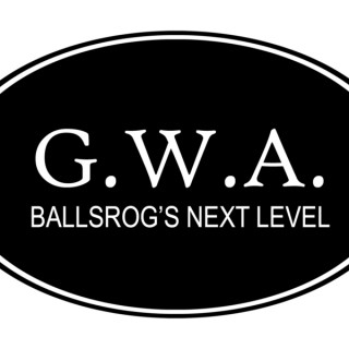 G.W.A Ballsrog's Next Level Podcast