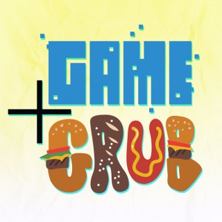 Game and Grub Podcast