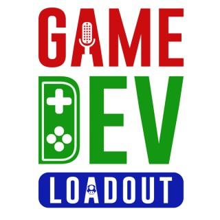 Game Dev Loadout | A Game Developer Podcast