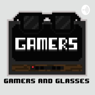 Gamers and Glasses